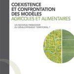 Coexistence et confrontation des modèles agricoles et alimentaires. Un nouveau paradigme du développement territorial ?